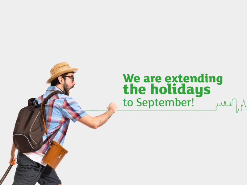 We are extending the holidays to September!
